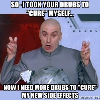 drugs needing more drugs